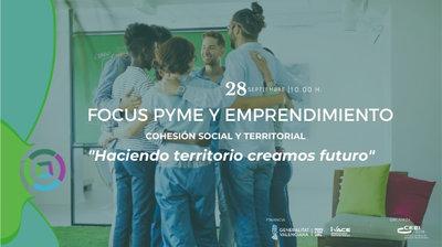 """Focus Pyme y Emprendimiento """"Cohesión social y territorial: Haciendo territorio Creamos futuro"""""""