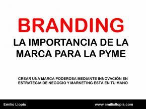Branding, la importancia de la marca para la PYME, Emilio Llopis #