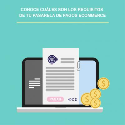 Conoce los requisitos fundamentales de la pasarela de pagos de tu e-commerce