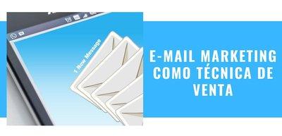 e-mail marketing buena tecnica de venta