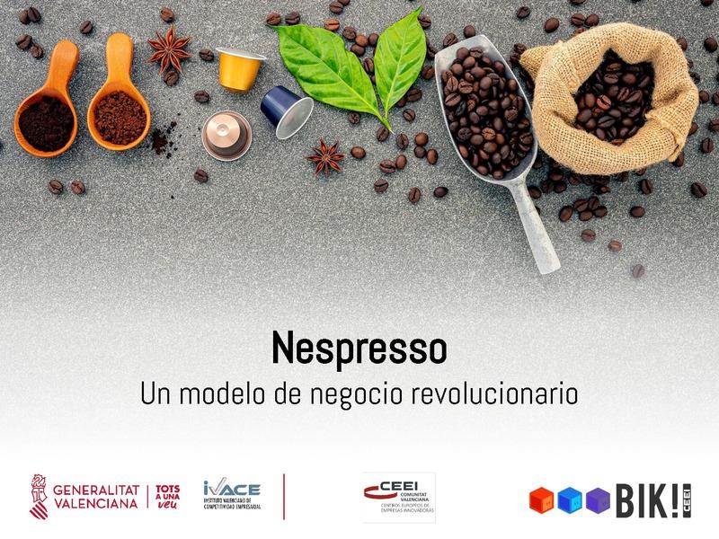 Caso Práctico Nespresso. Un modelo de negocio revolucionario